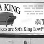 Gotta love ads that are Sofa King funny